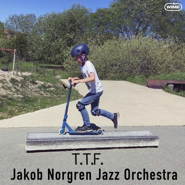Jakob Norgren Jazz Orchestra - T.T.F.