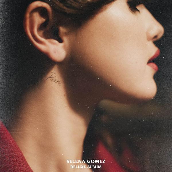 Selena Gomez - Rare (Deluxe - Explicit)