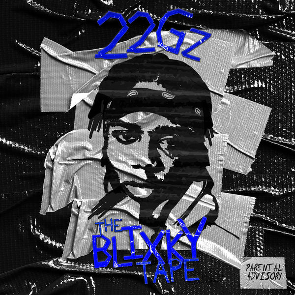 22Gz - The Blixky Tape