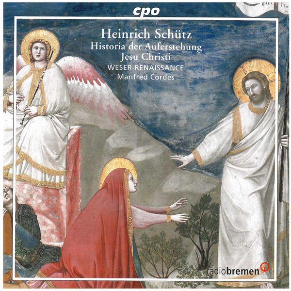 Bremen Weser-Renaissance - Schütz: Historia der Auferstehung Jesu Christi, Op. 3, SWV 50