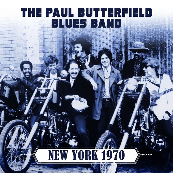 The Paul Butterfield Blues Band - New York 1970 (Live 1970)