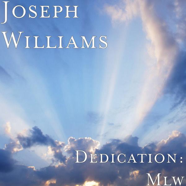 Joseph Williams|Dedication: Mlw