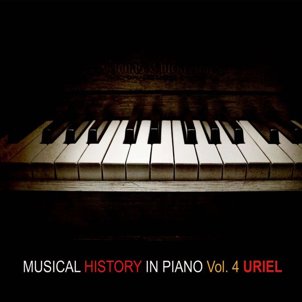 Uriel - Musical History in Piano, Vol. 4
