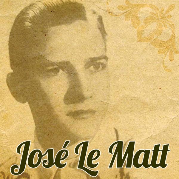 José Le Matt - José Le Matt (Remasterizado)