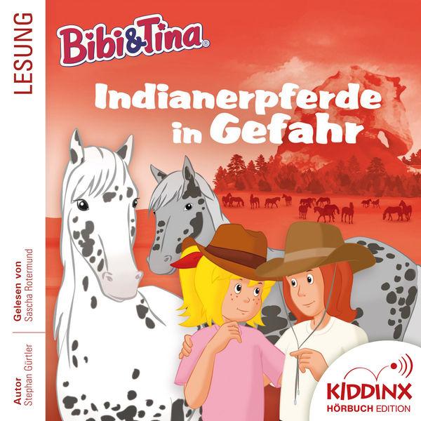 Bibi und Tina - Hörbuch: Indianerpferde in Gefahr (Ungekürzt)