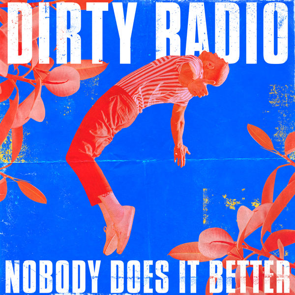 Dirty Radio - Nobody Does It Better