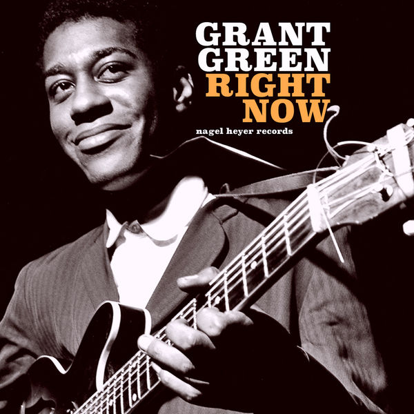 Grant Green - Right Now