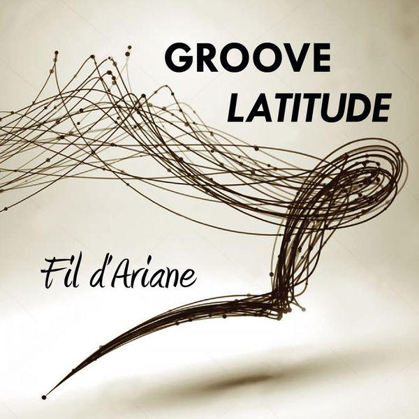 Groove Latitude - Fil d'Ariane
