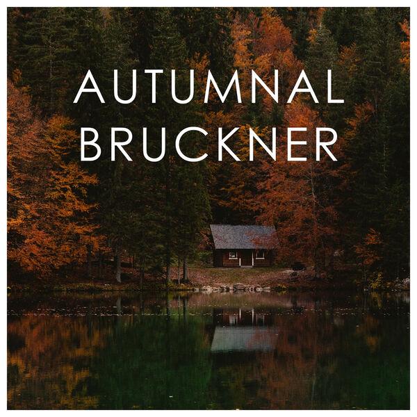 Anton Bruckner - Autumnal Bruckner