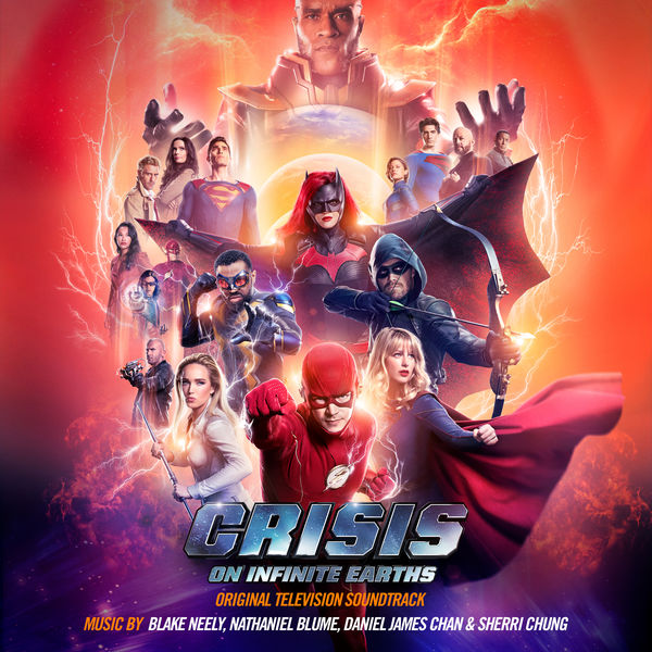 Blake Neely - Crisis on Infinite Earths (Original Television Soundtrack)