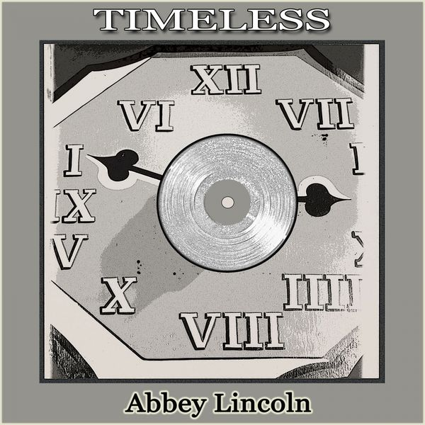 Abbey Lincoln - Timeless
