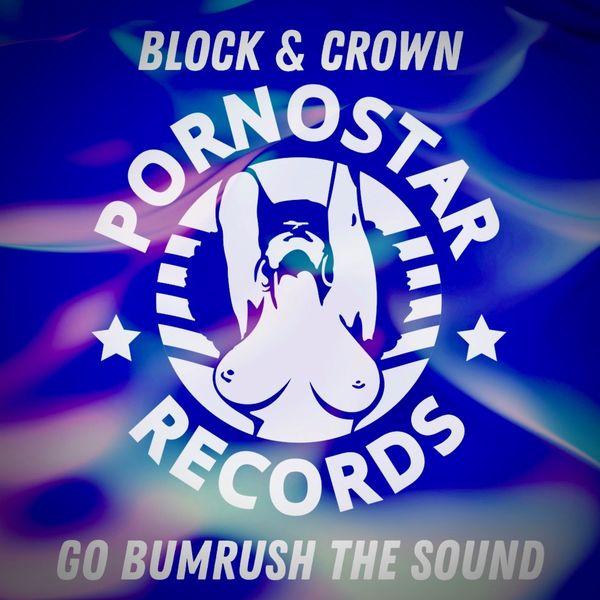 Block & Crown - Go Bumrush the Sound