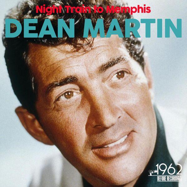 Dean Martin - Night Train to Memphis