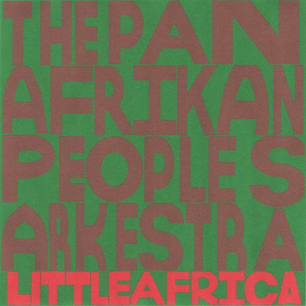 Pan Afrikan Peoples Arkestra - Little Africa