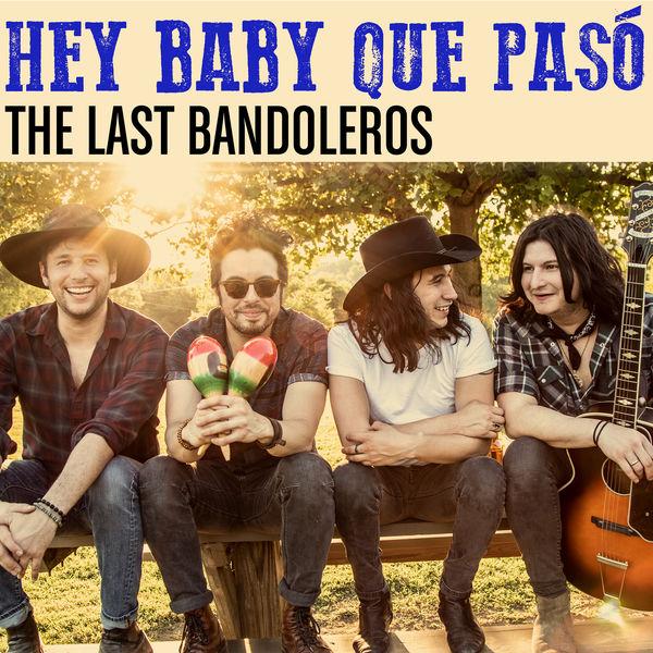 The Last Bandoleros - Hey Baby Que Pasó