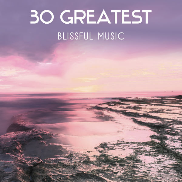 Odyssey for Relax Music Universe - 30 Greatest Blissful Music – Spiritual Sounds to Find Inner Strength, Peaceful Meditation, Focusing & Balancing Music, Stress Reduction, Deep Concentration