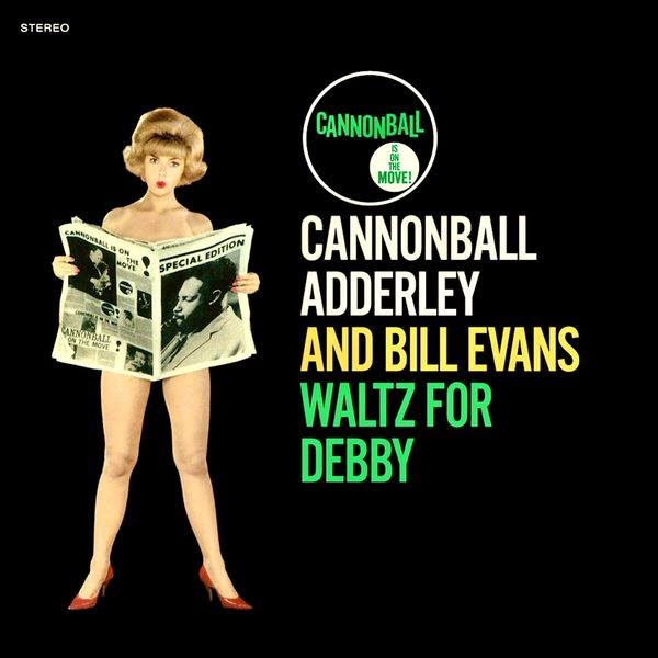 Cannonball Adderley - Waltz For Debby (Know What I Mean?)