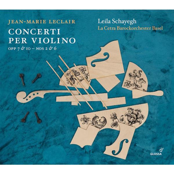 Leila Schayegh - Leclair : Violin Concertos