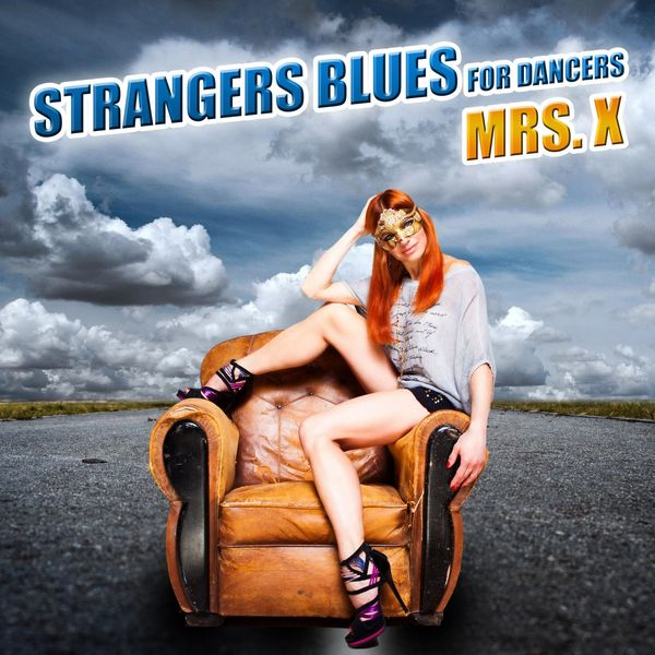 Mrs. X - Strangers Blues for Dancers
