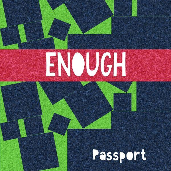 Passport - Enough