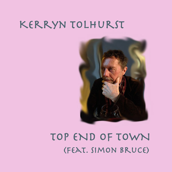 Kerryn Tolhurst - Top End of Town