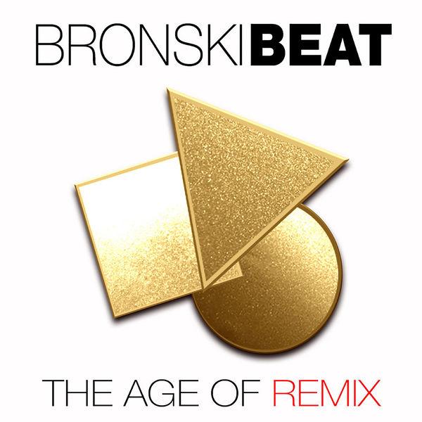 Bronski Beat - The Age of Remix