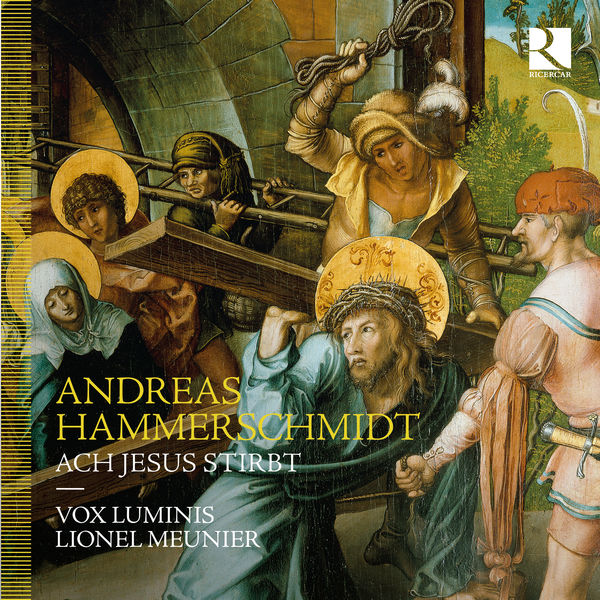 Lionel Meunier - Andreas Hammerschmidt: Ach Jesus stirbt