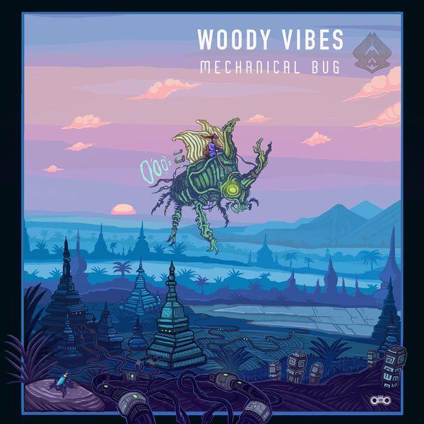 Woody Vibes - Mechanical Bug