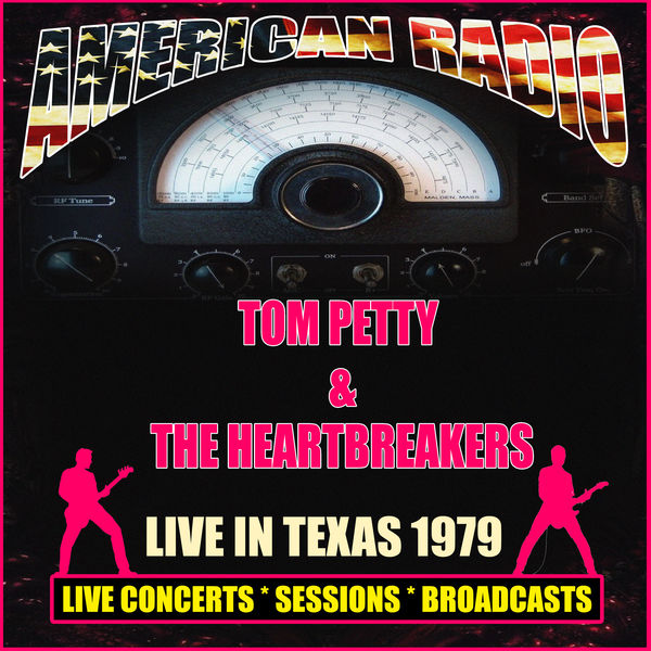 Tom Petty & The Heartbreakers - Live in Texas 1979