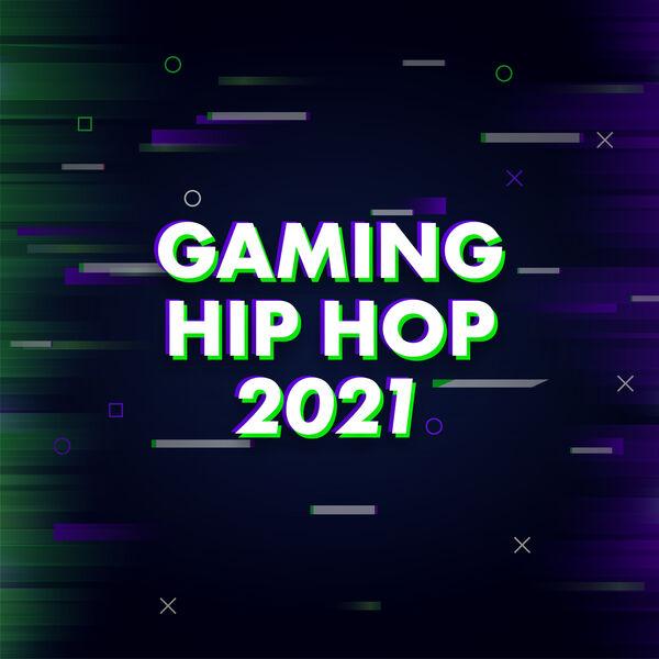 Various Artists - Gaming Hip Hop 2021