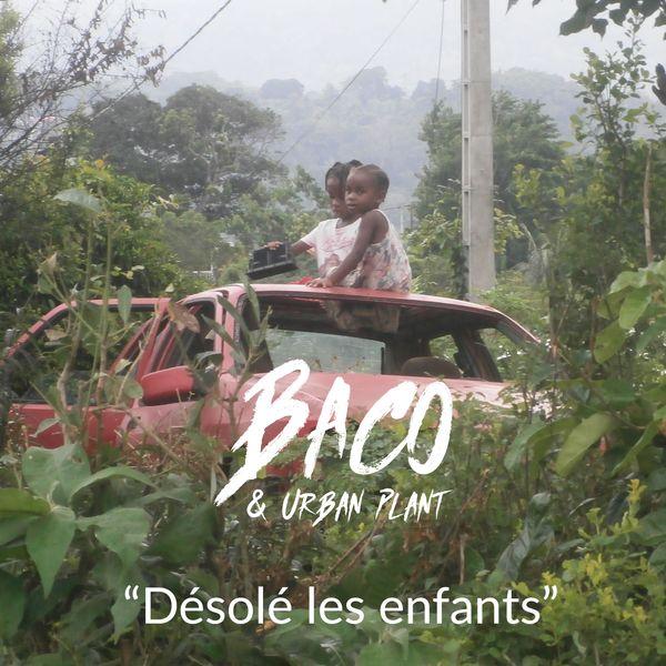 Baco & Urban Plant - Désolé les enfants