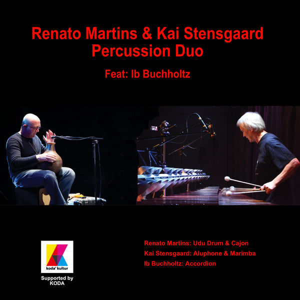 Kai Stensgaard - Renato Martins & Kai Stensgaard Percussion Duo