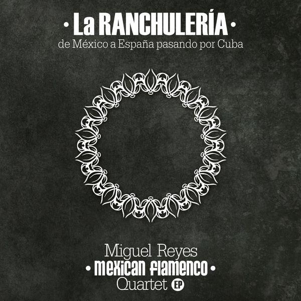 Miguel Reyes Quartet - La Ranchulería