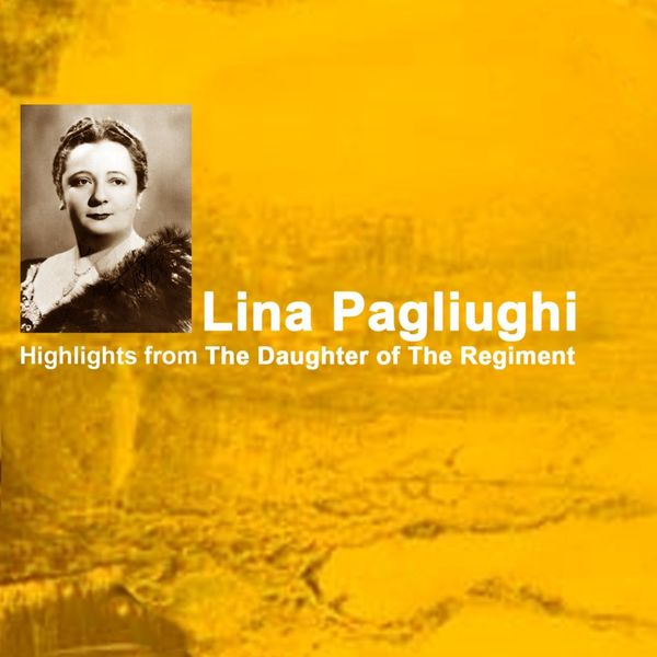 Lina Pagliughi - Highlights from The Daughter of the Regiment