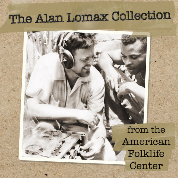 Various Artists - The Alan Lomax Collection from the American Folklife Center