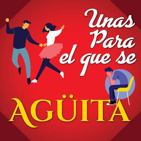 Various Artists - Unas Para El Que Se Aguita
