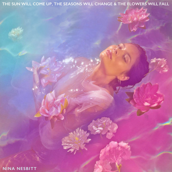 Nina Nesbitt - The Sun Will Come up, The Seasons Will Change & The Flowers Will Fall