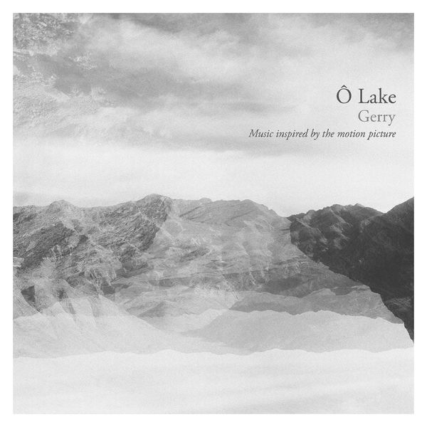 Ô Lake|Gerry (Music Inspired by the Motion Picture)