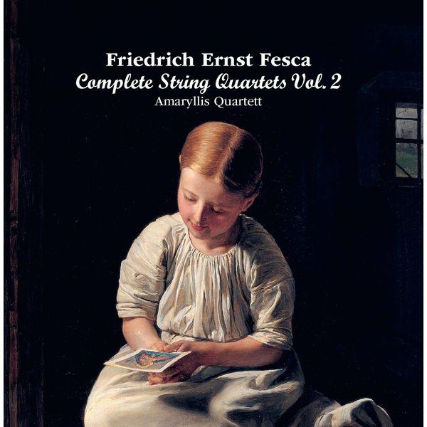 Amaryllis Quartett - Fesca: Complete String Quartets, Vol. 2