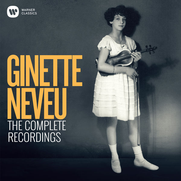 Ginette Neveu - Ginette Neveu : The Complete Recordings