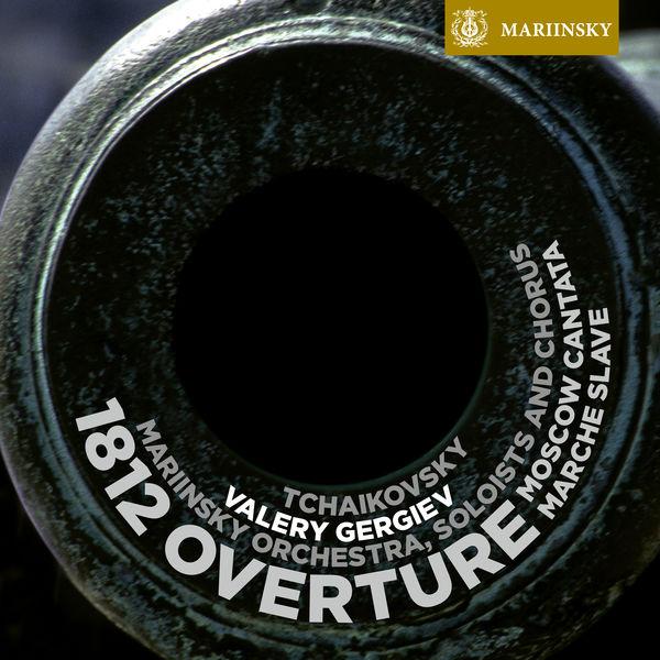 Valery Gergiev - Tchaikovsky: 1812 Overture, Moscow Cantata & Marche Slave