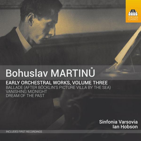 Sinfonia Varsovia|Martinů: Early Orchestral Works, Vol. 3