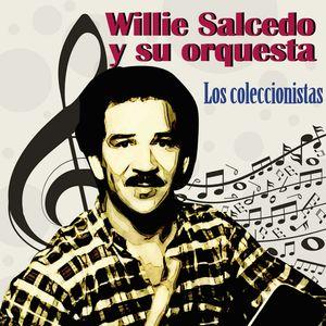 Willie Salcedo y Su Orquesta Los Coleccionistas (feat. Gustavo Rodríguez)
