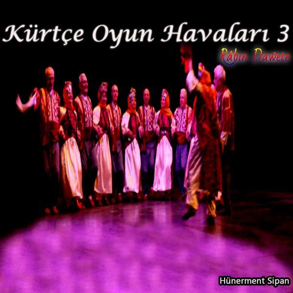 Hünerment Sipan - Kürtçe Oyun Havaları 3 - Râbın Dawete