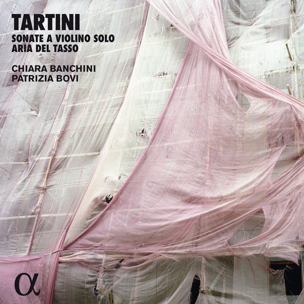 Chiara Banchini - Tartini: Sonate a violino solo & Aria del Tasso (Alpha Collection)