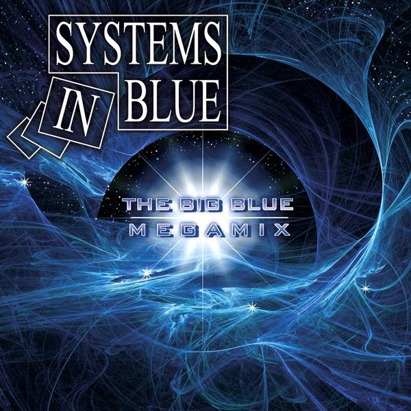 Systems In Blue - The Big Blue - Megamix