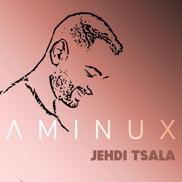 Aminux - Jehdi Tsala
