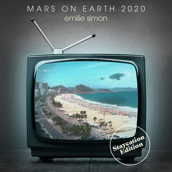 Emilie Simon Mars on Earth 2020 (Staycation Edition)