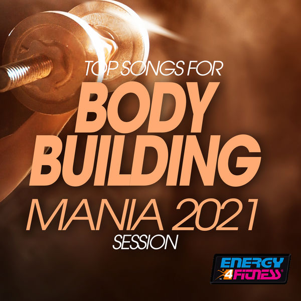 Various Artists - Top Songs For Body Building Mania 2021 Session