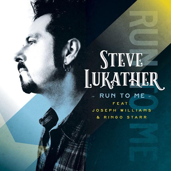 Steve Lukather|Run To Me (feat. Ringo Starr, Joseph Williams)
